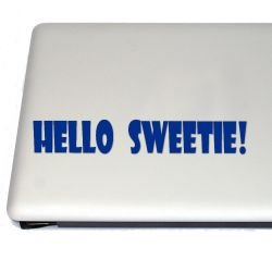 Hello Sweetie! Vinyl Decal Sticker (FREE US Shipping) (For car, laptop, tablets etc)