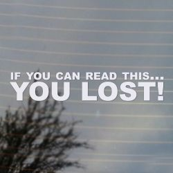 If you can read this... YOU LOST! Funny Racing Vinyl Decal