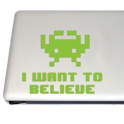 I Want To Believe Invaders Vinyl Decal Sticker (FREE US Shipping) (For car, laptop, tablets etc)