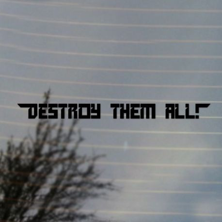Destroy Them All Gaming Vinyl Decal Sticker (FREE US Shipping) (For car, laptop, tablets etc)