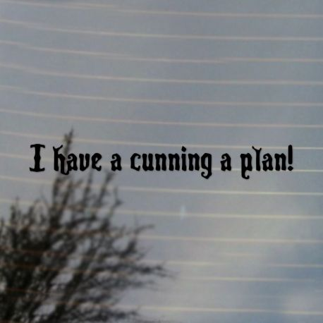 I Have A Cunning Plan Black Adder Vinyl Decal Sticker (FREE US Shipping) (For car, laptop, tablets etc)