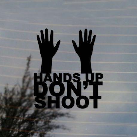 Hands Up Don't Shoot Activism Vinyl Decal Sticker (FREE US Shipping) (For car, laptop, tablets etc)