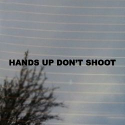 Hands Up Don't Shoot Phrase Activism Vinyl Decal Sticker (FREE US Shipping) (For car, laptop, tablets etc)