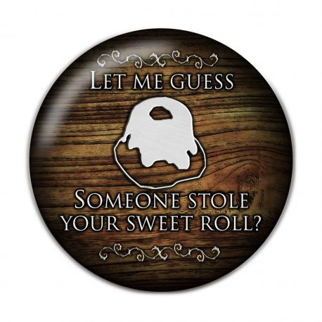 Let Me Guess Somebody Stole Your Sweet Roll Pinback Button Badge