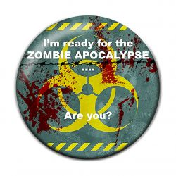 Original I'm Ready for the Zombie Apocalypse Button Badge