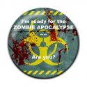 Original I'm Ready for the Zombie Apocalypse Button Badge