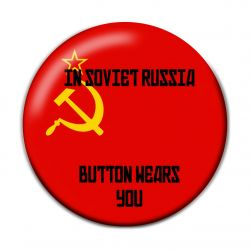 In Soviet Russia Button Badge Wears You Pinback Button Badge