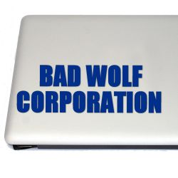Bad Wolf Corporation Vinyl Decal (FREE US Shipping) (For car, laptop, tablets etc)